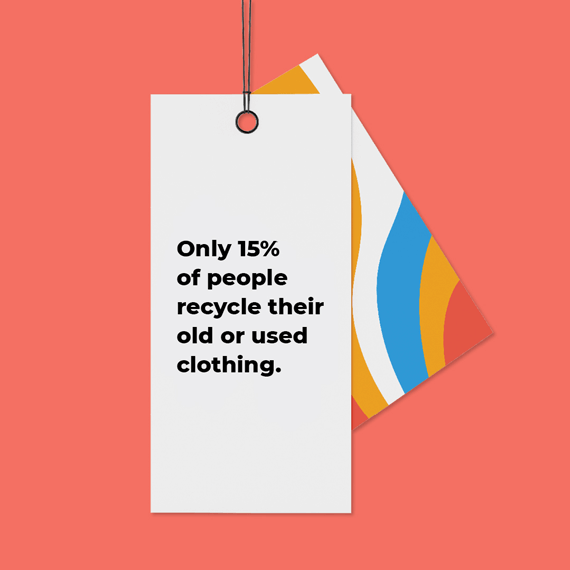 "Image of a clothing tag that states ""Only 15% of people recycle their old or used clothing"