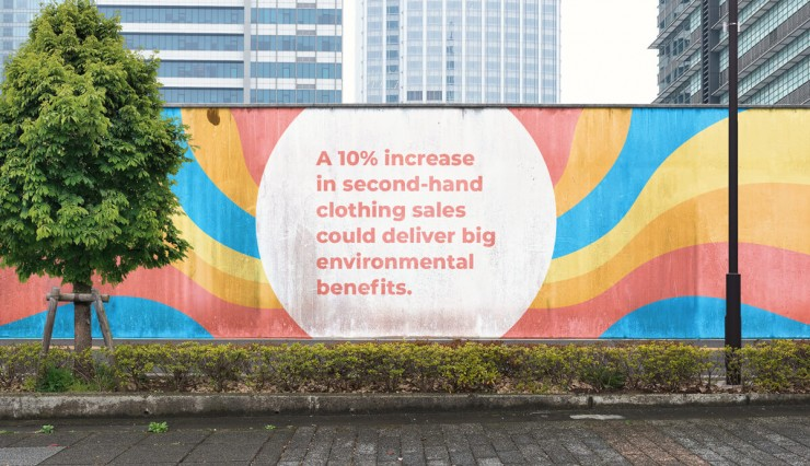 "Colorful image of a wall in a downtown setting that states ""A 10% increase in second-hand clothing sales colud deliver big enviromental benefits."